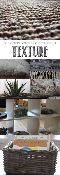 Inspiring tips on working with texture when designing learning spaces for the children in our lives…