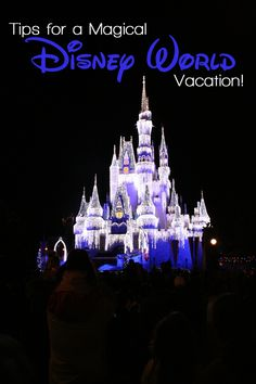 Great tips for a Magical Disney Vacation!