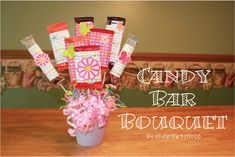 Candy bar bouquet   A Rose is a Rose is a Rose... Unless it's a Candy Bar!