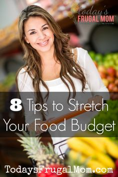 8 Tips to Stretch Your Food Budget gives practical ways to make your food dollars count, freeing up your budget for other necessities. :: Today's Frugal Mom™