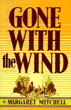 Gone With The Wind - the book & the movie!