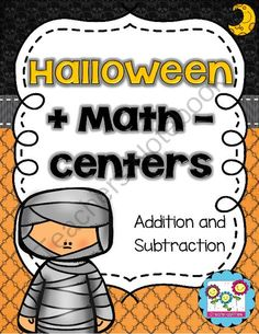 Halloween Math Centers! Addition and Subtraction! from Create abilities on TeachersNotebook.com -  (63 pages)  - Halloween Math Centers! Addition and Subtraction!