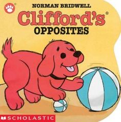 October 7 & 8, 2014. Clifford the Small Red Puppy and his big friend teach young children about opposites such as slow/fast, first/last, up/down, wet/dry, and more.