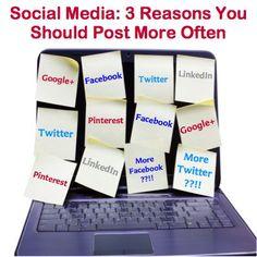 Social Media: 3 Reasons You Should Post More Often
