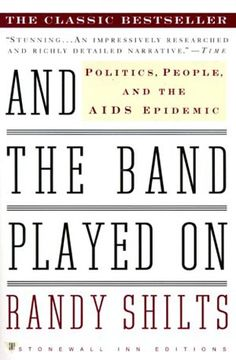 And the Band Played On -  As a reporter for the San Francisco Chronicle, Shilts had a front-row seat to the devastation of the AIDS crisis in the early 1980s. Eventually, he turned what he saw into this 1987 book.   According to Shilts, everyone played a part: from a homophobic population, to an utterly hostile government, to gay men themselves, who remained in denial far too long. Tragically, the great chronicler of the AIDS epidemic later succumbed to the disease himself.