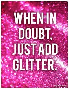 Quotes About Glitter And Sparkles - Bing Images