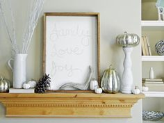 A white chalkboard brings texture while keeping your living space light and airy. Alicia of Thrifty and Chic made the chalkboard using plywood and reclaimed wood for a rustic look. Spray-painting pumpkins in metallic colors brings in a natural element while adding some shine. Other natural objects, such as deer antlers and pinecones, ground the space.