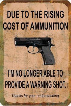 Funny Sign Cost of Ammo Gun Man Cave Garage Humorous Metal or Plastic | eBay