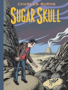 COMING SOON - Availability: http://130.157.138.11/record= Sugar Skull / Charles Burns [Book 3]