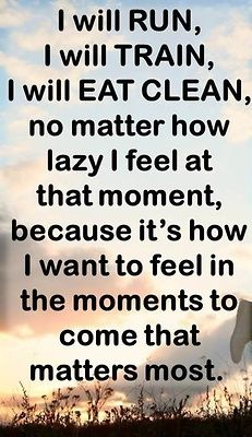 """It's how I want to feel in the moments to come that matters most."" #Fitness #Health #Exercise #Workout"