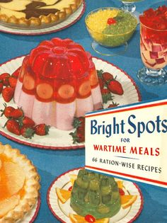 """""""Bright Spots for Wartime Meals"""" 66 Ration-wise Recipes. Copyright 1944 General Mills Corp."""