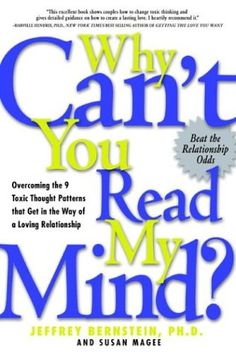 Why Can't You Read My Mind? Overcoming the 9 Toxic Thought Patterns that Get in the Way of a Loving Relationship $8.62