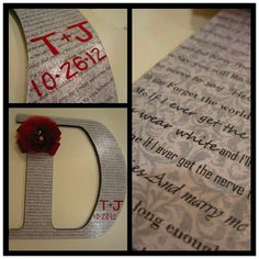 1. Print wedding song lyrics onto 12x12 scrapbook paper.   2. Mod Podge onto wood craft letter, trim with exacto knife.  3. Decorate with initials and wedding date!