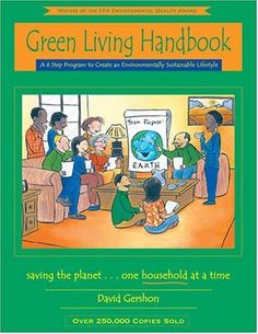 Green Living Handbook: A 6 Step Program to Create an Environmentally Sustainable Lifestyle « LibraryUserGroup.com – The Library of Library User Group