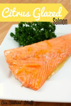 If you're on the fence about fish, or nervous to try cooking it at home, this is the recipe for you! Citrus Glazed Salmon from SixSistersStuff.Com.
