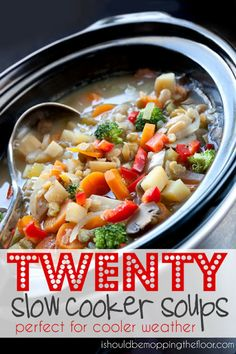 20 Slow Cooker Soup Recipes: perfect to warm up to!