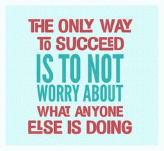 The only way to succeed...