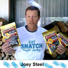 Introducing Joey Steel, excited about SNATCH beef jerky...