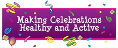 Make #celebrations fun, healthy, and active. Read our ideas here! #MyPlate