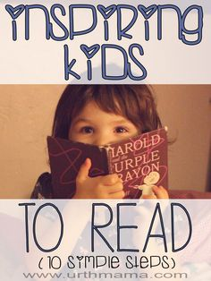 10 Easy Ways to Inspire Kids to Read - Love these simple and easy tips.  From a homeschooling mom of 3 kids - Amazing article- MUST read!