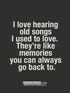 Yes memori, old song quotes, oldies but goodies, thought, old songs, music speak, old quotes, true stories, old song lyrics