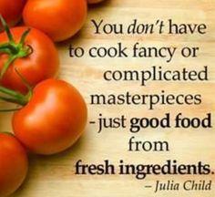 Julia Child quote on Fresh ingredients