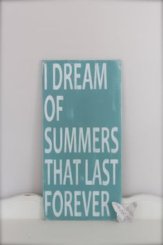 Wall Art, Custom Wood Sign, I Dream Of Summers That Last Forever, Beach Sign, Summer Quote Vintage Sign,  Wood Sign on Etsy, $48.00