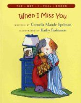 When I Miss You (The Way I Feel Books) Great book for a child with a deployed parent.