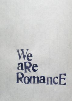we are romance
