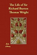 """The Life of Sir Richard Burton""  by Wright, Thomas. ""Read online here: (http://www.gutenberg.org/files/4315/4315-h/4315-h.htm) (http://www.alibris.com/booksearch.detail?invid=10502928018=3936846==1)"