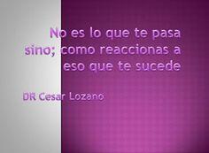 DR. Cesar Lozano.