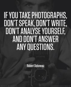 Robert Doisneau photographer quote #photography #quotes