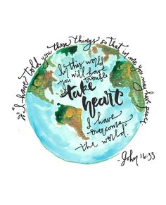 """I have told you these things so that in me you may have peace. in this world you will have trouble but take heart I have overcome the world."" -John 16:33 Bible Scripture doodle art quote for time of need PINTEREST: @ecclesiastialsewing"