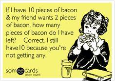 definitely not sharing bacon :)
