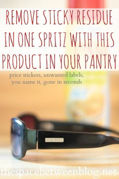 a simple spritz from something you already have in your pantry will help you remove the sticky residue left behind from price tags and labels.  Love this!!
