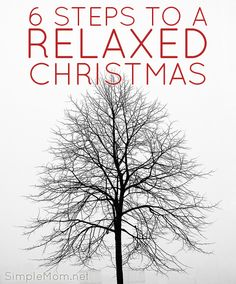 6 steps to a relaxed Christmas: the holidays don't have to be insane if you do a little at a time.