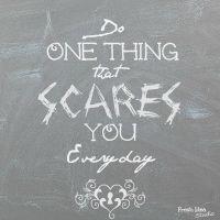 Do one thing that scares you everyday - Free Printable @ Fresh Idea Studio.com