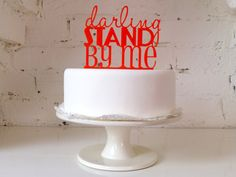 Wedding Cake Topper - 'Darling Stand By Me'