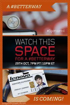Join Me, Lenovo and Ashton Kutcher for a #BetterWay #Spon #LenovoIN