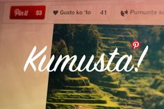 Kumusta! Pinterest now available in Tagalog, via the Official Pinterest Blog
