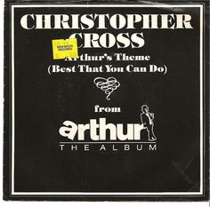 """""""Arthur's Theme (Best That You Can Do)"""" - Christopher Cross"""