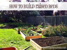 Raised Beds – An easy tutorial for building basic, inexpensive raised garden beds.