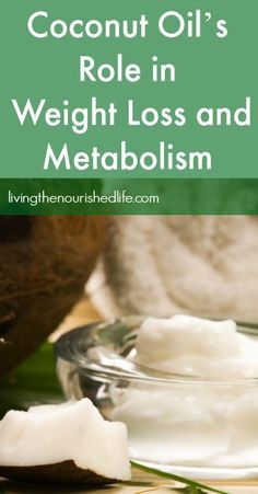 Coconut Oil's Role in Weight Loss and Metabolism - livingthenourishedlife.com