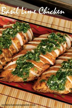 Basil Lime Chicken:  marinade, grill then pour on the sauce.  Healthy eating doesn't get much easier!