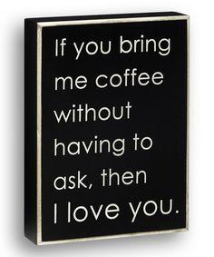 If You Bring Me Coffee