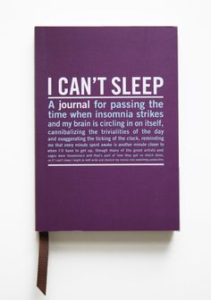 I Can't Sleep Guided Journal.  Since I seem to have insomnia, more often, than not.  I think I'll have to get one of these.