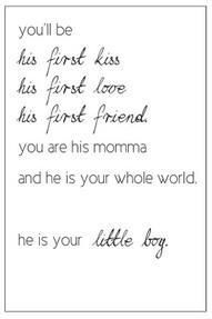 little boy quote  Love my little boy:)