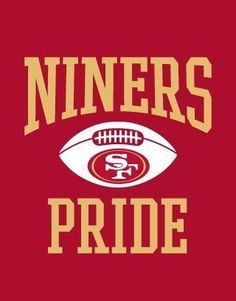 Forty Niners pride #sf 49ers #49ers #niners #football