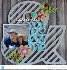 Happiness You and Me, A Scrapbook Layout   Cut with the Silhouette