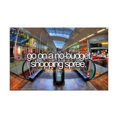 The Perfect Bucket List . This would be dangerous at our mall!